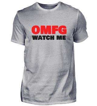 OMFG WATCH ME