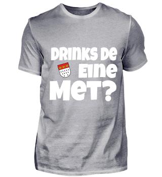 Köln / Kölsch - Drinks De Eine Met? Karneval - Geschenk - Überraschung - Kölner Karneval - Tourist - Cologne - Colonia - Alaaf