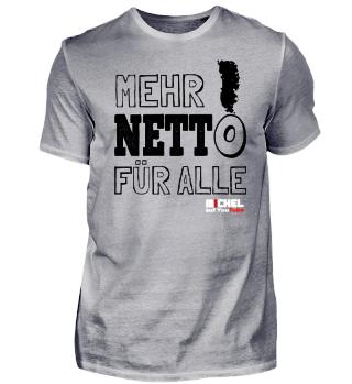 MEHR NETTO FÜR ALLE SHIRT