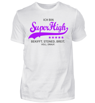SuperHigh | Kiffen Drogen Gras Joint Hanf Weed Drugs Stoned