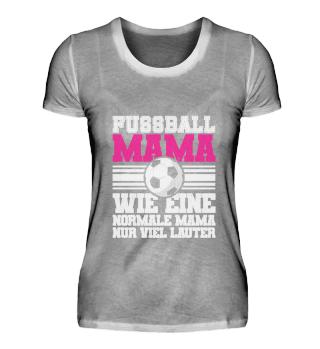 Fussball Mama - wie eine normale Mama!