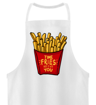 Time fries with you