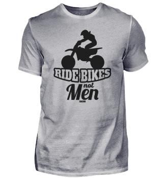 Ride bikes Not Men Motorsport