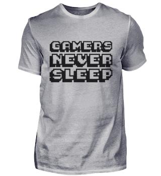 #1 - GAMERS NEVER SLEEP (17 COLORS)