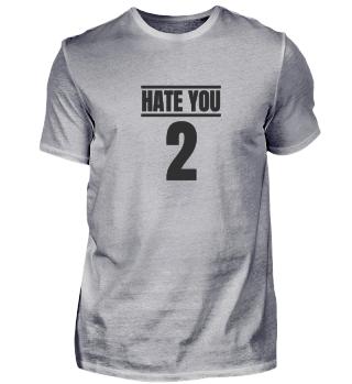 Hate You 2 Hater Ich Hasse Menschen