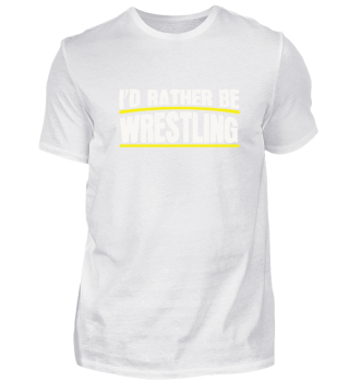 Cool Id Rather Be Wrestling gift