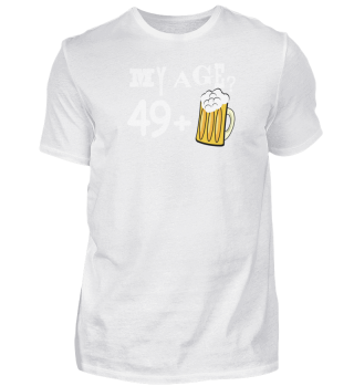 my Age 49+1 50th Birtday Bday T-shirt