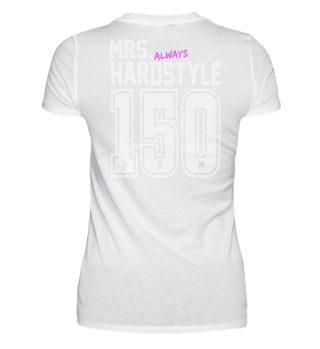 Mrs. always Hardstyle 150BPM
