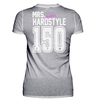 Mrs. always Hardstyle 150BPM