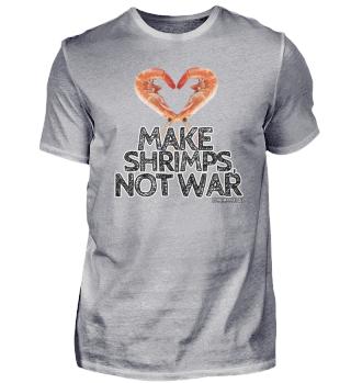 Make Shrimps, not war