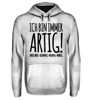 ICH BIN IMMER ARTIG - schwarz