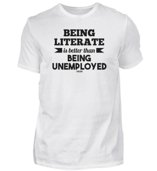 Being Literate Is Better Than Unemployed