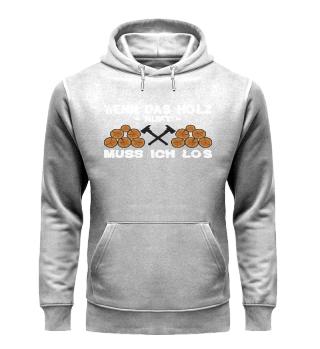 Holzfäller - Wenn das Holz ruft Shirt