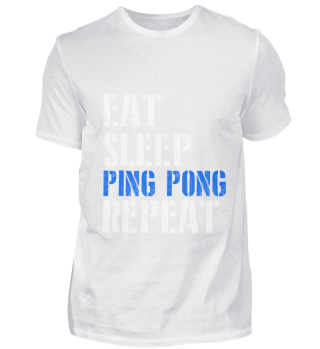Eat. Sleep. Ping Pong. Repeat.