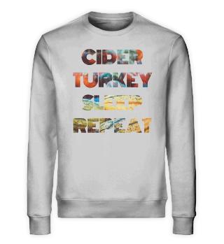 CIDER TURKEY SLEEP REPEAT