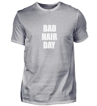 Bad Hair Day Spruch Statement cool