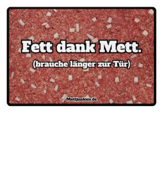 Mett Fußmatte - Fett dank Mett