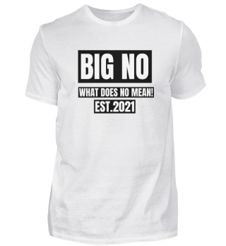 BIG NO WHAT DOES NO MEAN