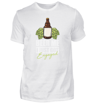 Beer Me I Just Got Engaged Motiv für