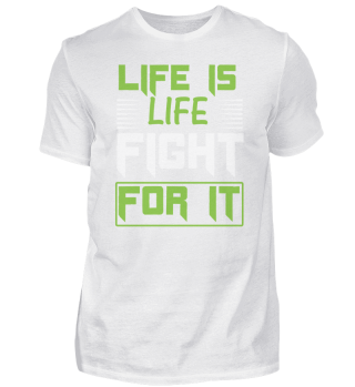 Life Is Life Fight For It - Kämpfe