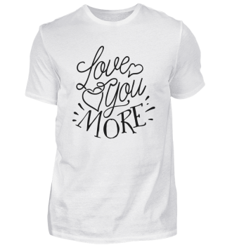 Love You more - Cute Wedding Saying and