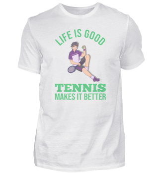 Life Is Good Tennis Makes It Better