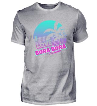 I love Bora Bora
