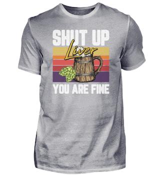Shut Up Liver You Are Fine Motiv für