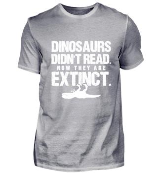 Dinosaurs Didn't Read Funny Reading Shir