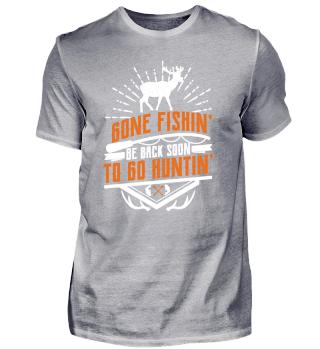 Gone fishin' be back soon to go huntin'