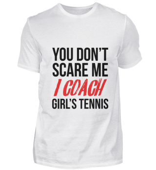 Tennis - You can't scare me, train girls