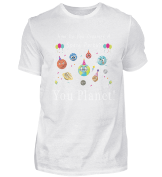 Space Party Lover You Planet Astronaut