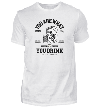 YOU ARE WHAT YOU DRINK (FRONT)