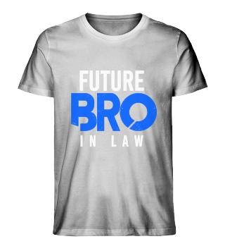 Future Bro In Law JGA Junggesellenabschi