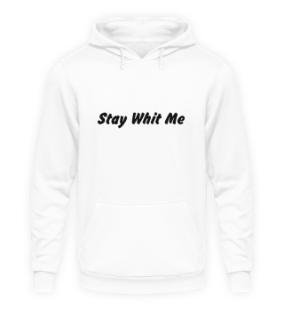 Stay Whit Me