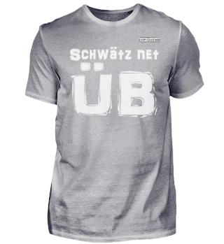 Schwätz net, üb! Herren Basic T-Shirt