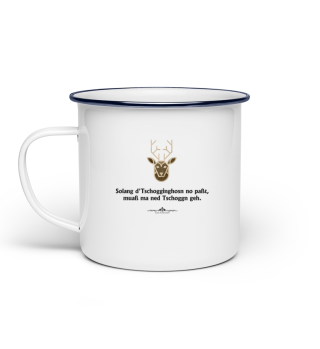 Emaille Tasse Solang d Tschogginghosn no