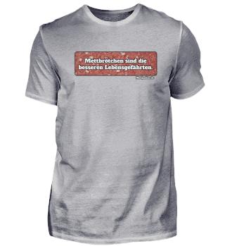 Mett Shirt - Mettbrötchen Lebensgefährte