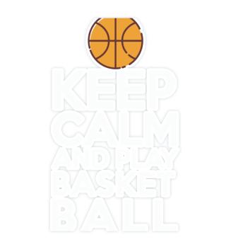Keep calm Stay calm and play basketball