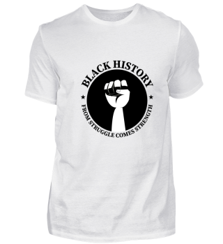 Black History - From struggle comes stre