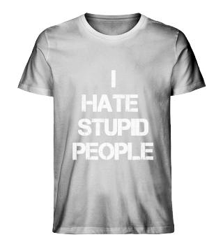 I Hate Stupid People - Retro Male