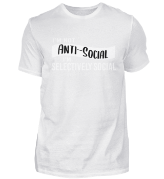Selectively Social Not Anti Social