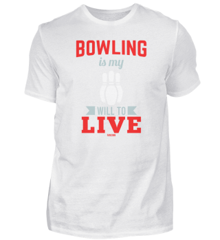 Bowling Is My Will To Live