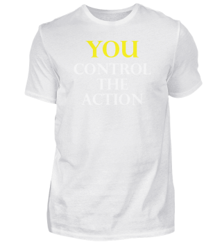 Du kontrollierst die Action