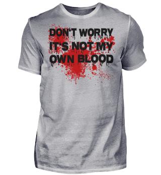 Do not worry! Not my own blood splatter