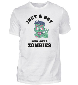 Just A Boy Who Loves Zombies