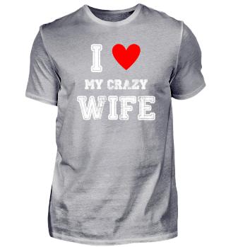 Ich liebe meine verrückte Frau Crazy Wif