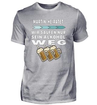 Martin heiratet saufen Alkohol weg