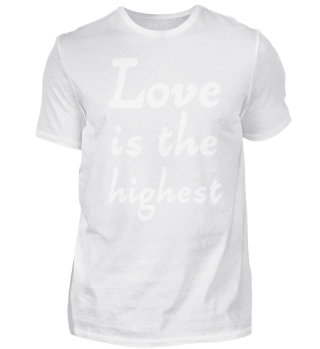 Love is the highest