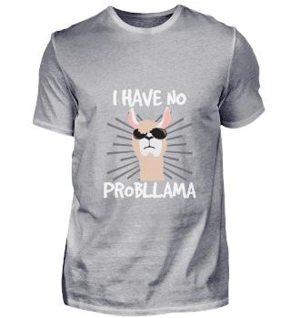 I have no Probllama Problem Lama Alpaka
